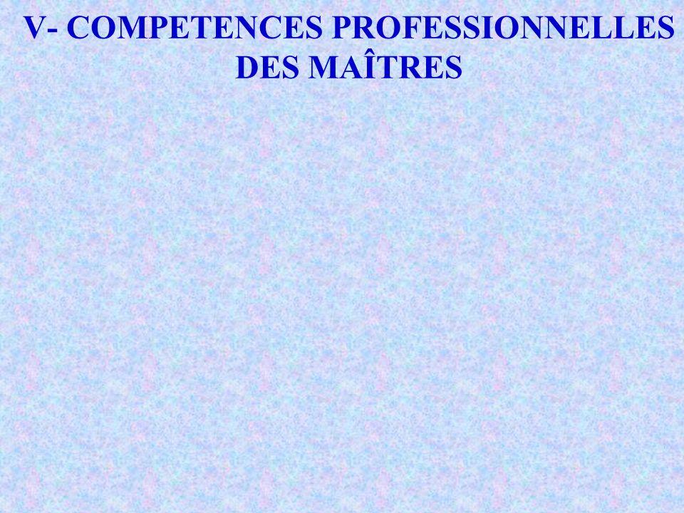 V- COMPETENCES PROFESSIONNELLES DES MAÎTRES