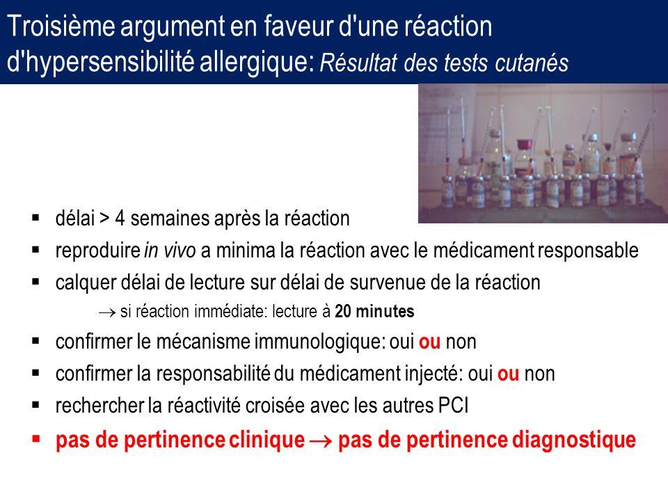 Troisième argument en faveur d une réaction d hypersensibilité allergique: Résultat des tests cutanés