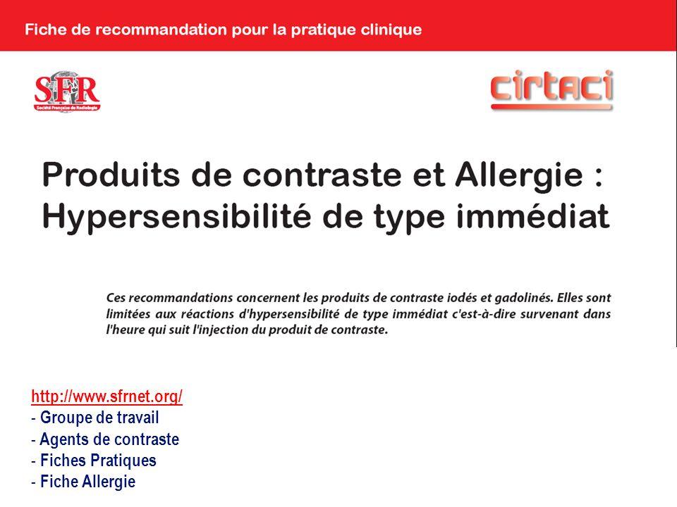 http://www.sfrnet.org/ Groupe de travail Agents de contraste Fiches Pratiques Fiche Allergie