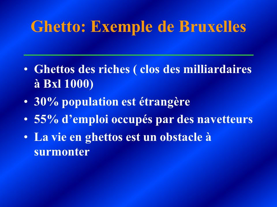 Ghetto: Exemple de Bruxelles ___________________________