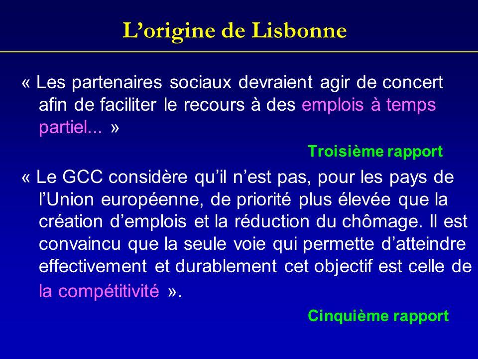 L'origine de Lisbonne« Les partenaires sociaux devraient agir de concert afin de faciliter le recours à des emplois à temps partiel... »