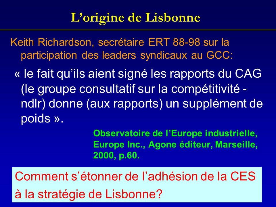 L'origine de LisbonneKeith Richardson, secrétaire ERT 88-98 sur la participation des leaders syndicaux au GCC: