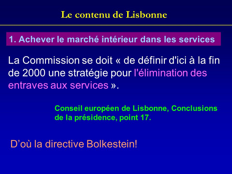 D'où la directive Bolkestein!