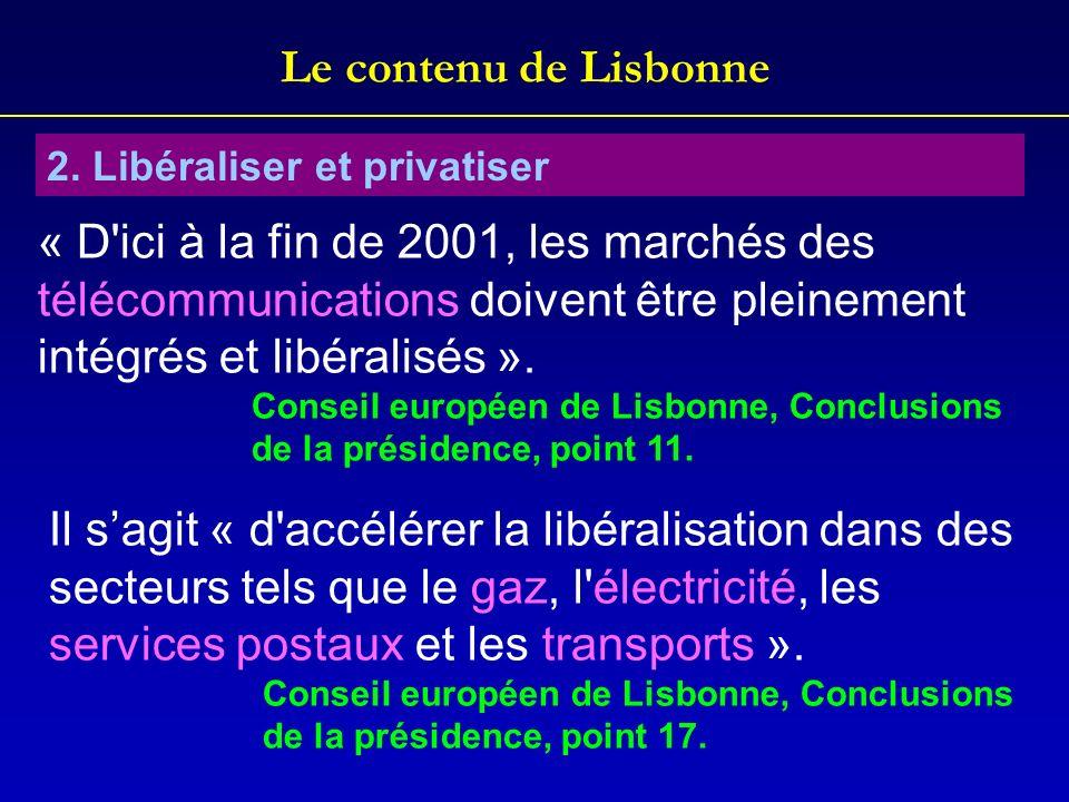 Le contenu de Lisbonne 2. Libéraliser et privatiser.