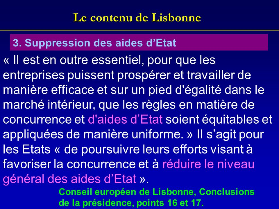 Le contenu de Lisbonne3. Suppression des aides d'Etat.