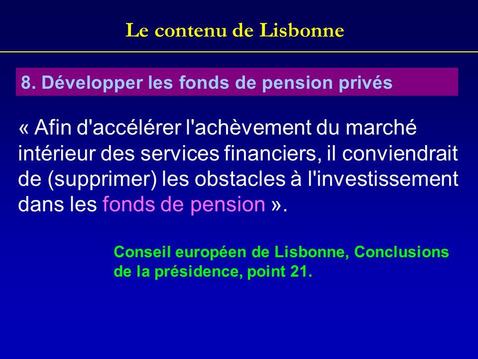 Le contenu de Lisbonne 8. Développer les fonds de pension privés.