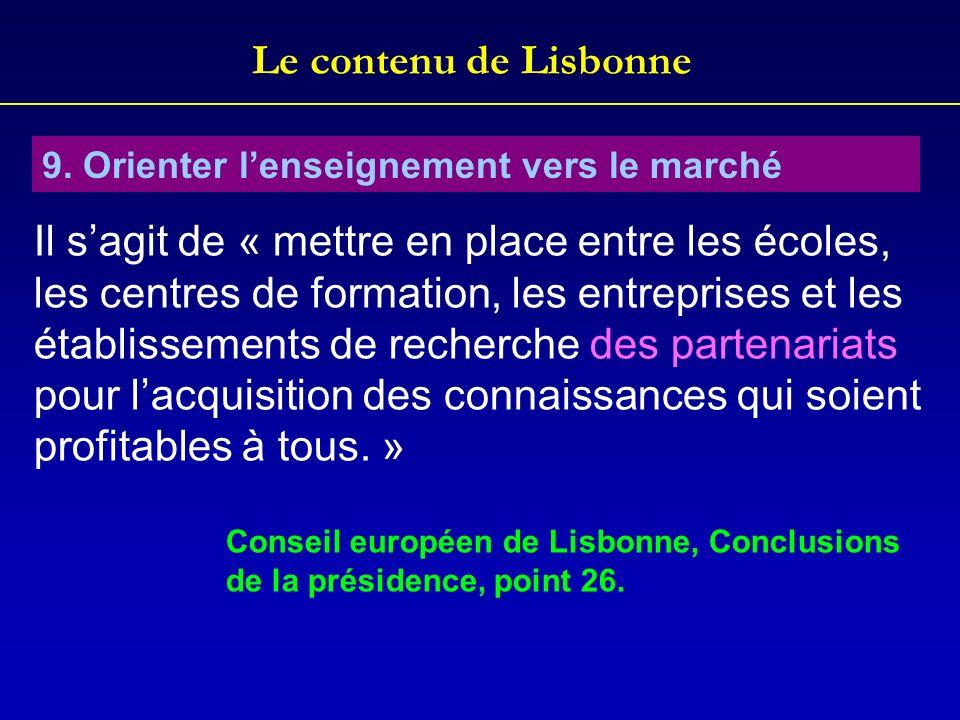 Le contenu de Lisbonne9. Orienter l'enseignement vers le marché.