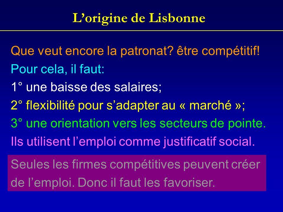 L'origine de Lisbonne Que veut encore la patronat être compétitif!