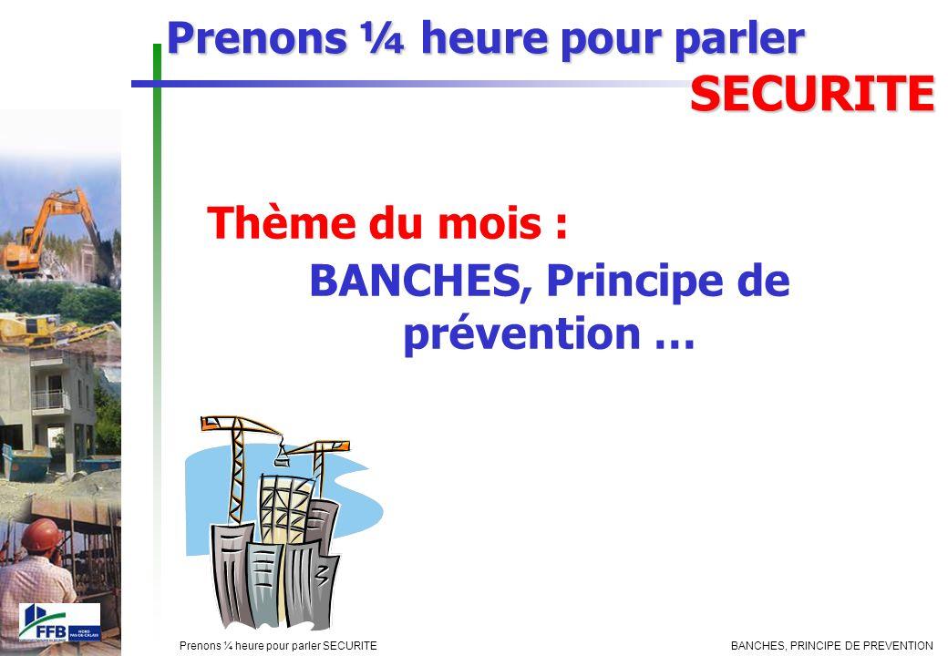 BANCHES, Principe de prévention …