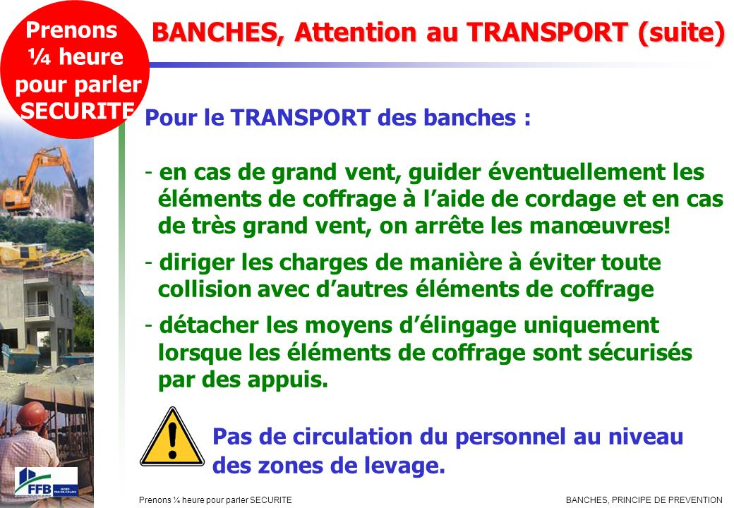 BANCHES, Attention au TRANSPORT (suite)