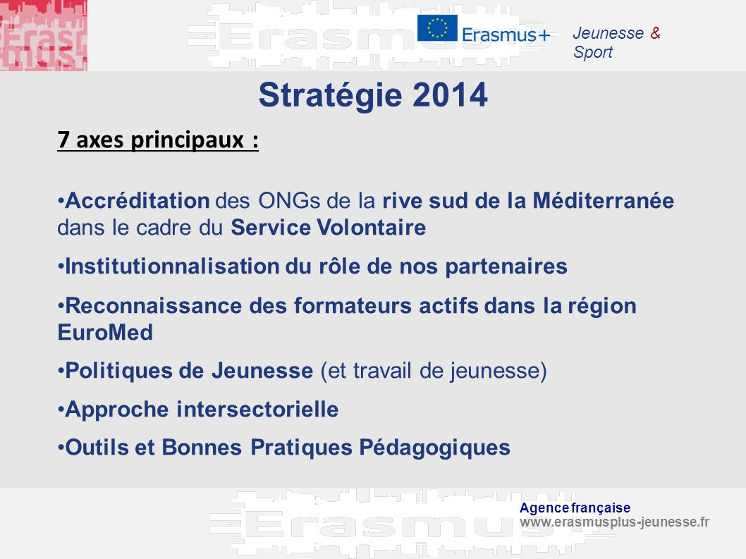 Stratégie 2014 7 axes principaux :