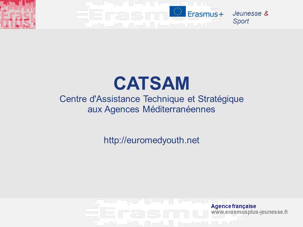 Jeunesse & Sport CATSAM Centre d Assistance Technique et Stratégique aux Agences Méditerranéennes.