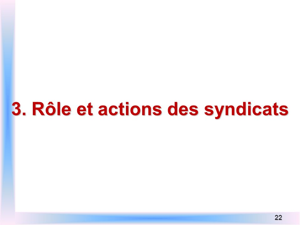 3. Rôle et actions des syndicats