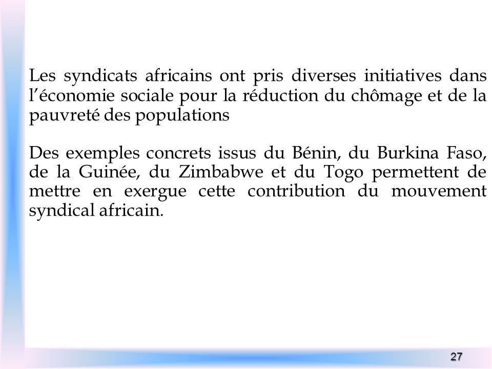 Les syndicats africains ont pris diverses initiatives dans l'économie sociale pour la réduction du chômage et de la pauvreté des populations