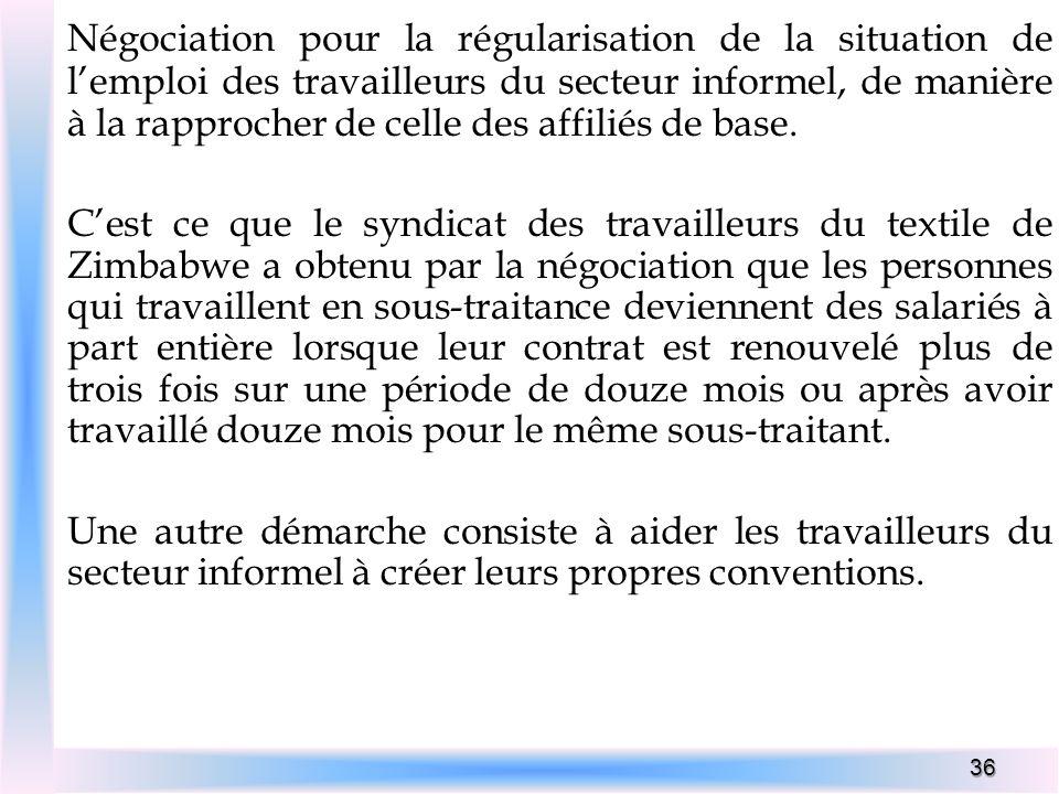 Négociation pour la régularisation de la situation de l'emploi des travailleurs du secteur informel, de manière à la rapprocher de celle des affiliés de base.