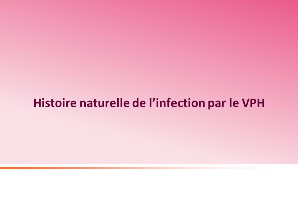 Histoire naturelle de l'infection par le VPH