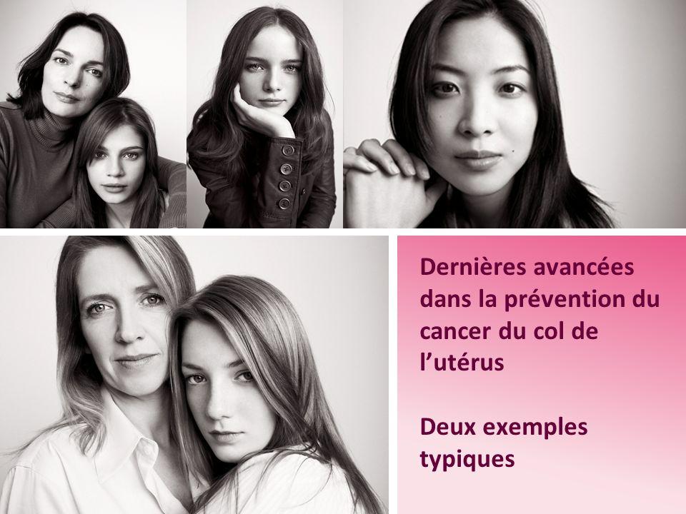 Dernières avancées dans la prévention du cancer du col de l'utérus Deux exemples typiques