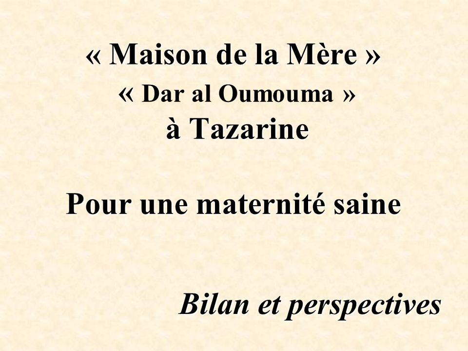 « Maison de la Mère » « Dar al Oumouma » à Tazarine Pour une maternité saine