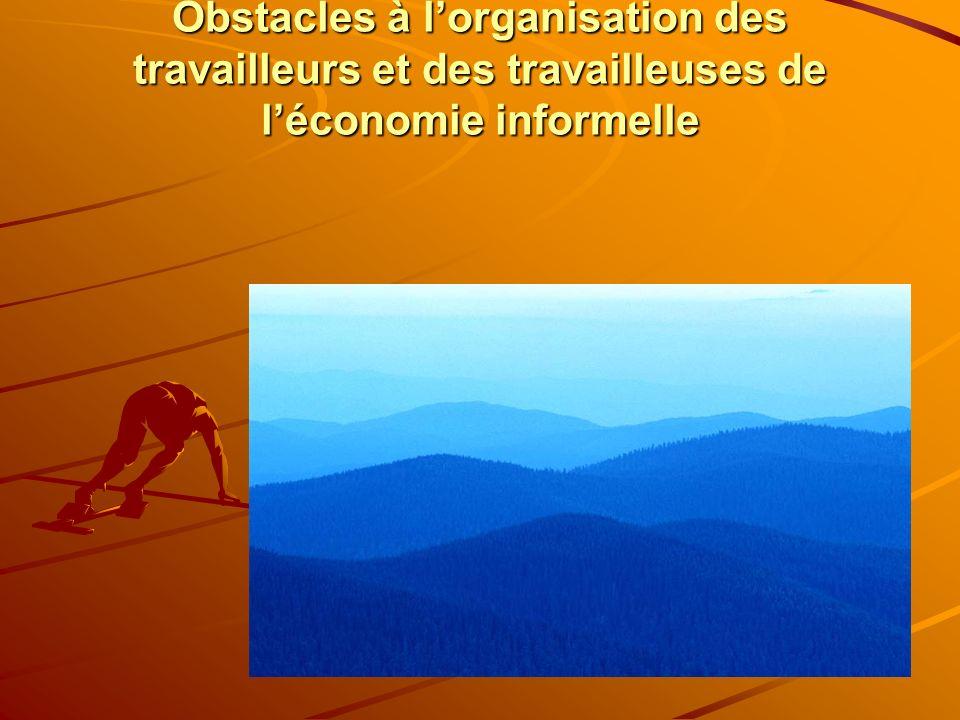 Obstacles à l'organisation des travailleurs et des travailleuses de l'économie informelle