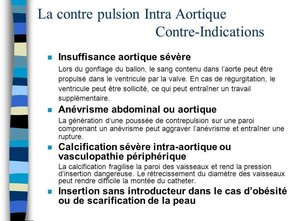 La contre pulsion Intra Aortique Contre-Indications