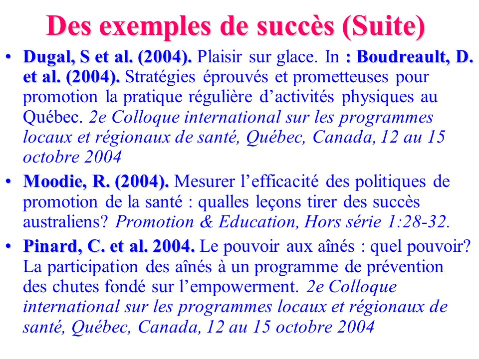 Des exemples de succès (Suite)