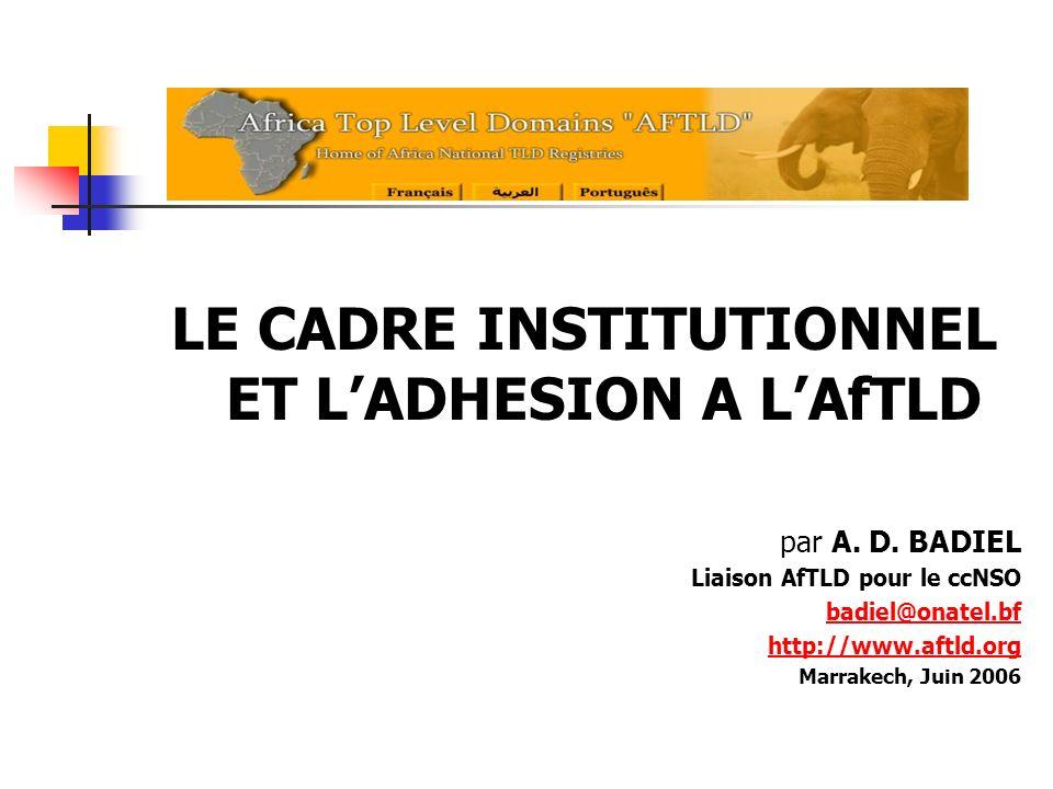 LE CADRE INSTITUTIONNEL ET L'ADHESION A L'AfTLD