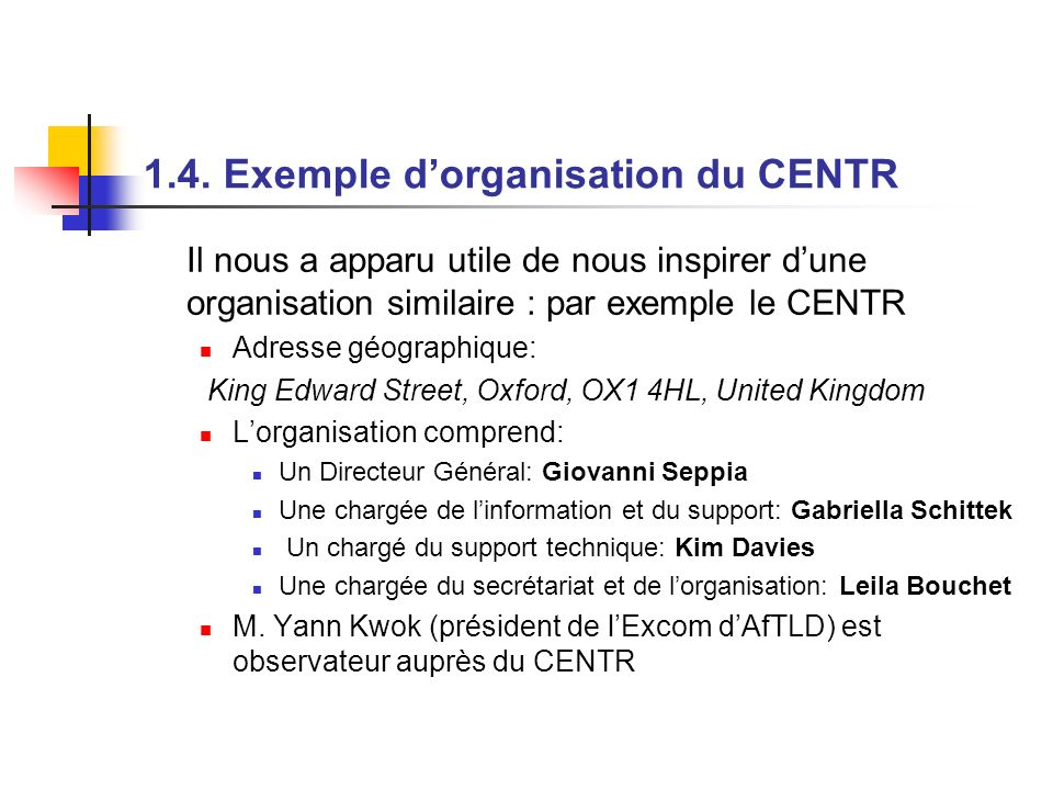 1.4. Exemple d'organisation du CENTR