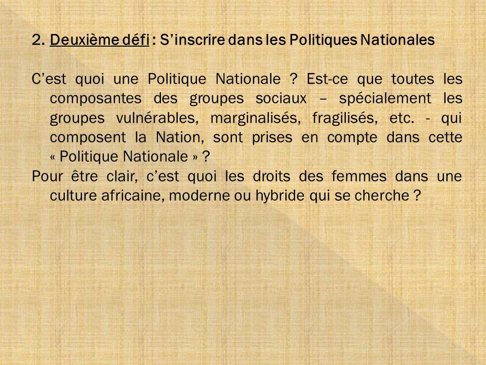 Deuxième défi : S'inscrire dans les Politiques Nationales