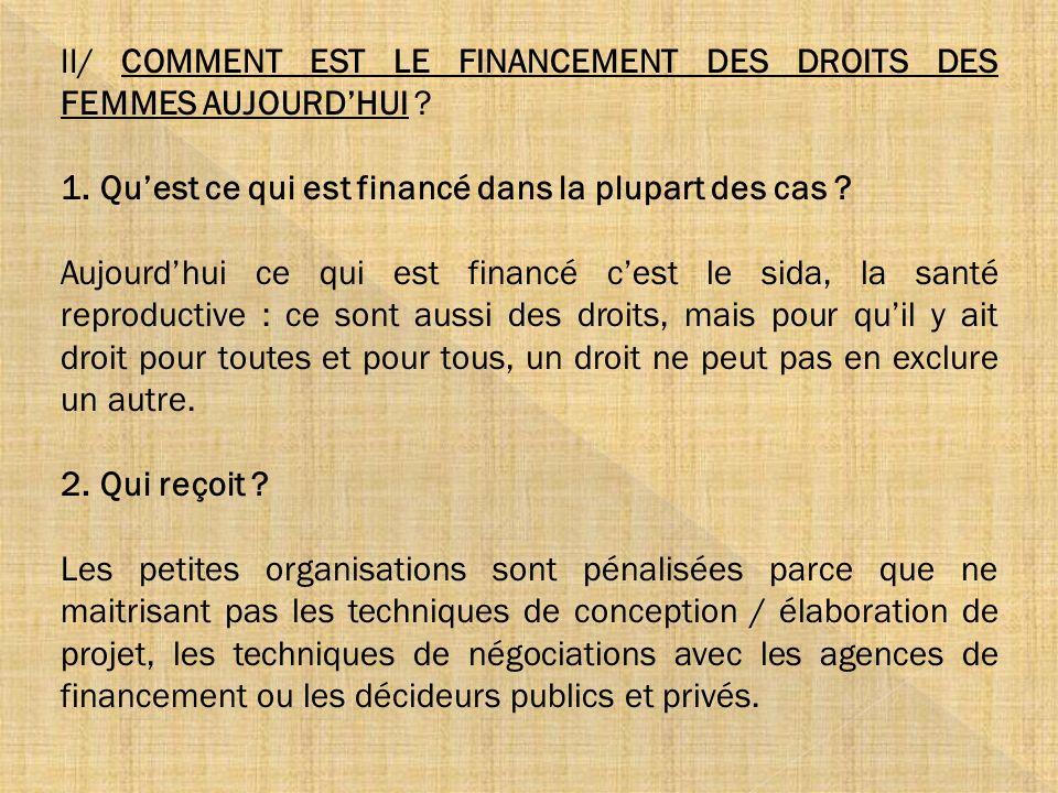 II/ COMMENT EST LE FINANCEMENT DES DROITS DES FEMMES AUJOURD'HUI
