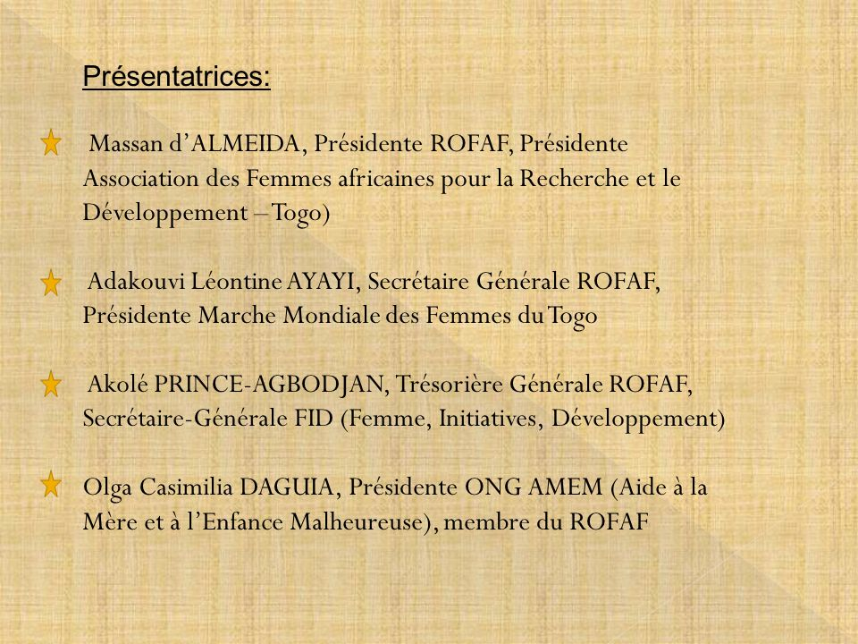 Présentatrices:Massan d'ALMEIDA, Présidente ROFAF, Présidente Association des Femmes africaines pour la Recherche et le Développement – Togo)