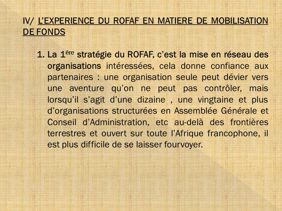 IV/ L'EXPERIENCE DU ROFAF EN MATIERE DE MOBILISATION DE FONDS