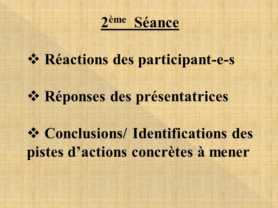 2ème SéanceRéactions des participant-e-s. Réponses des présentatrices.