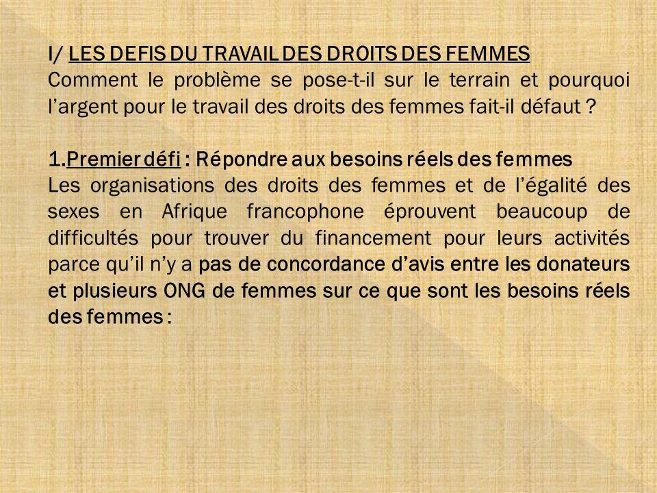 I/ LES DEFIS DU TRAVAIL DES DROITS DES FEMMES