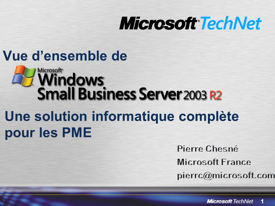 Pierre Chesné Microsoft France pierrc@microsoft.com