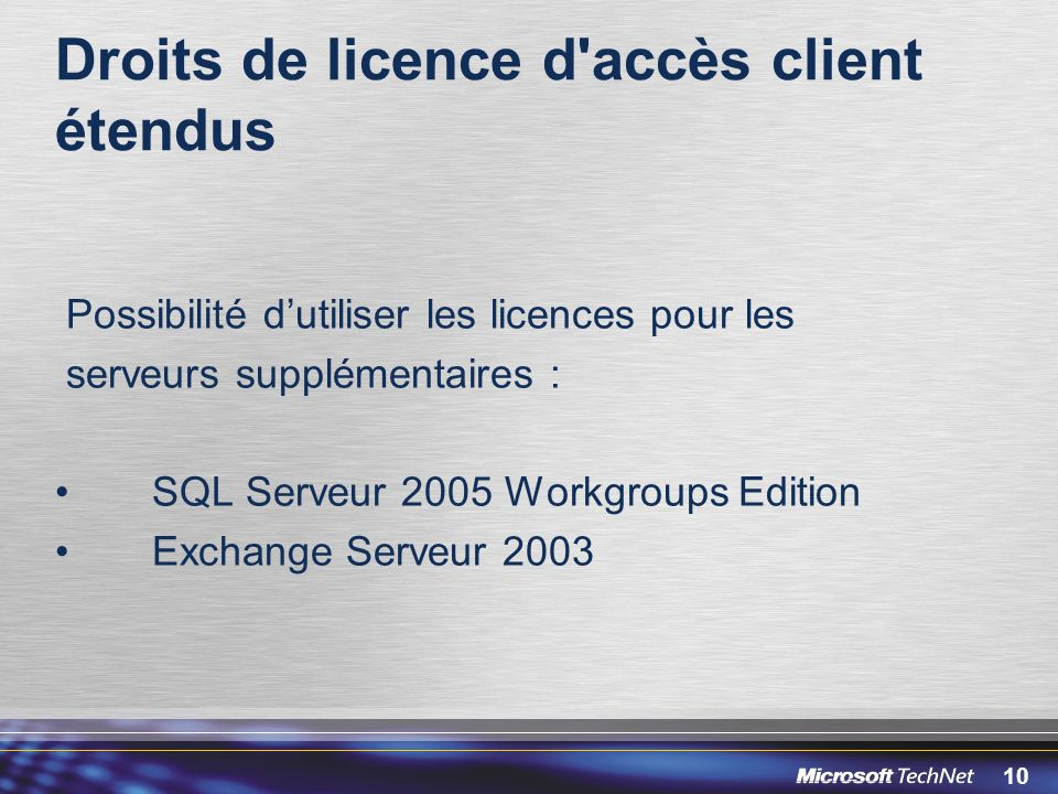 Droits de licence d accès client étendus