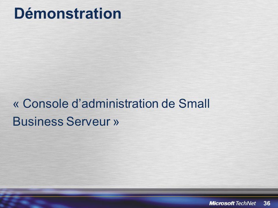 Démonstration « Console d'administration de Small Business Serveur »