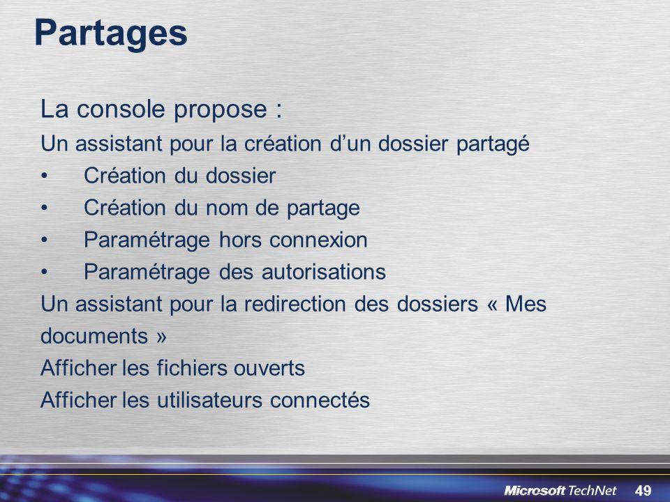 Partages La console propose :