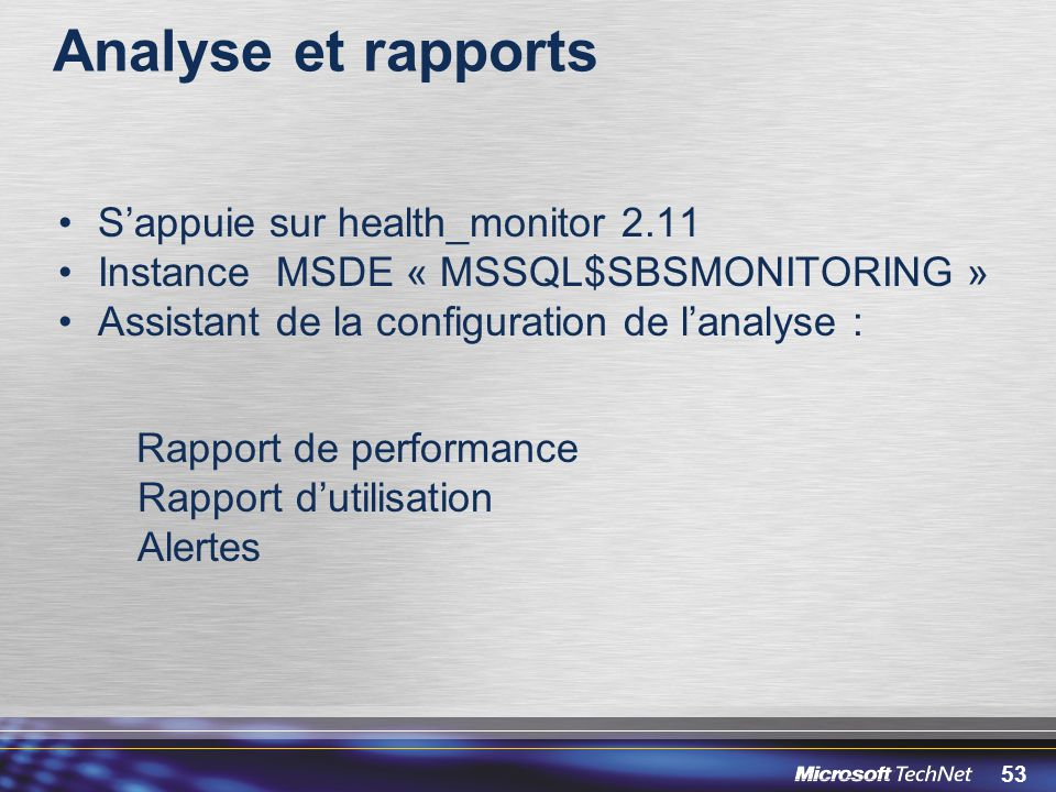 Analyse et rapports S'appuie sur health_monitor 2.11