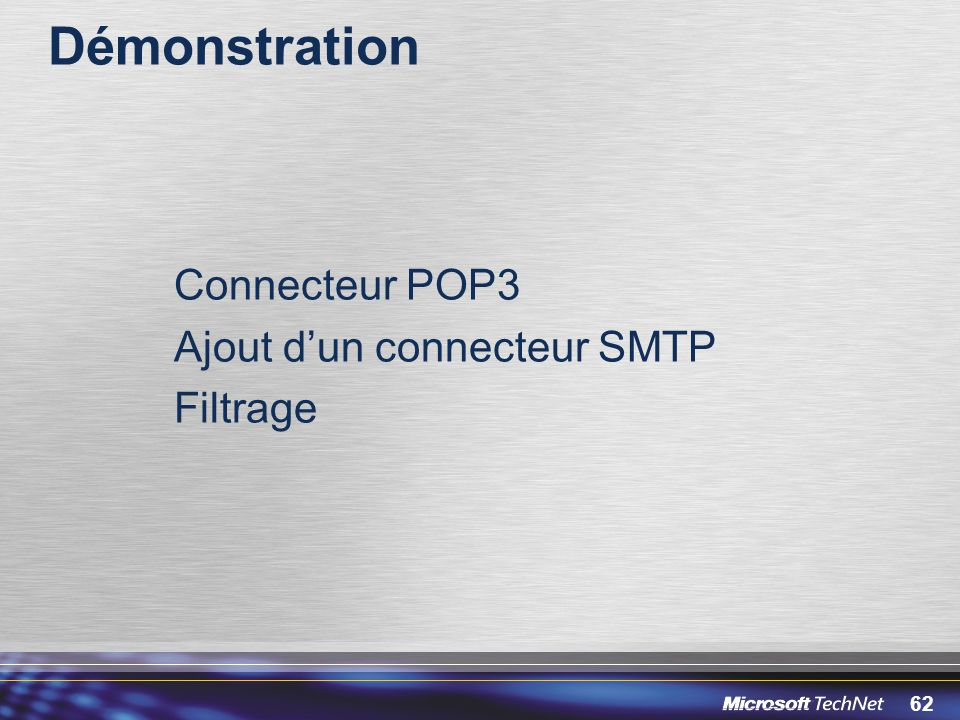 Démonstration Connecteur POP3 Ajout d'un connecteur SMTP Filtrage