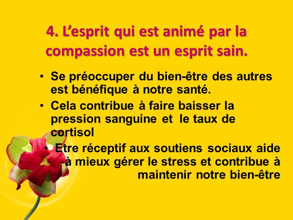 4. L'esprit qui est animé par la compassion est un esprit sain.