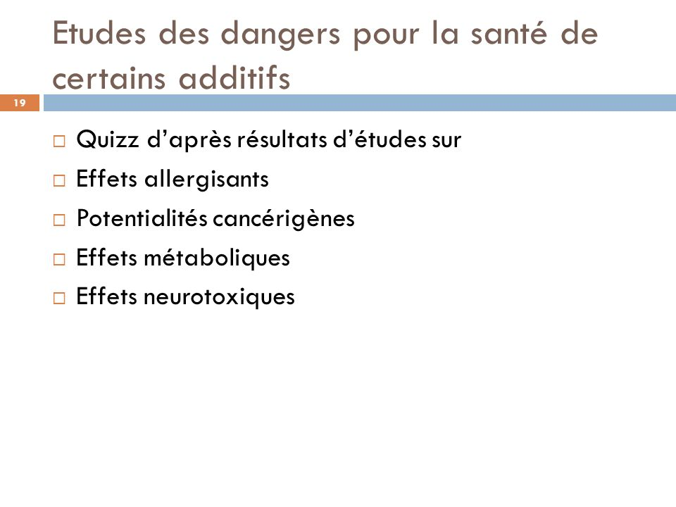 Etudes des dangers pour la santé de certains additifs