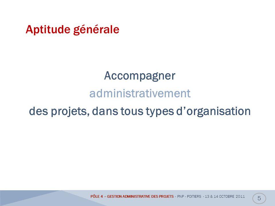 Aptitude générale Accompagner administrativement des projets, dans tous types d'organisation