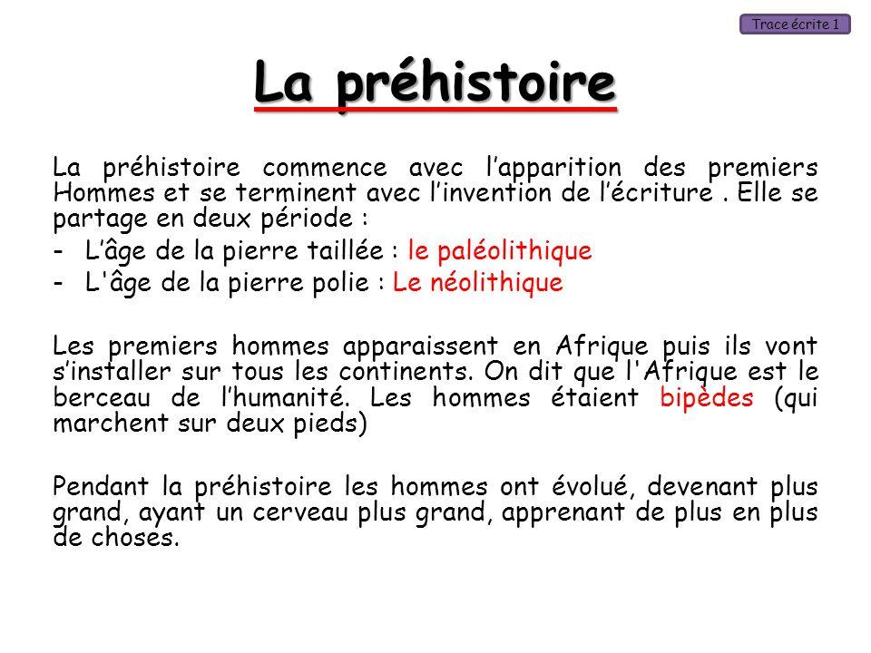 Trace écrite 1 La préhistoire.