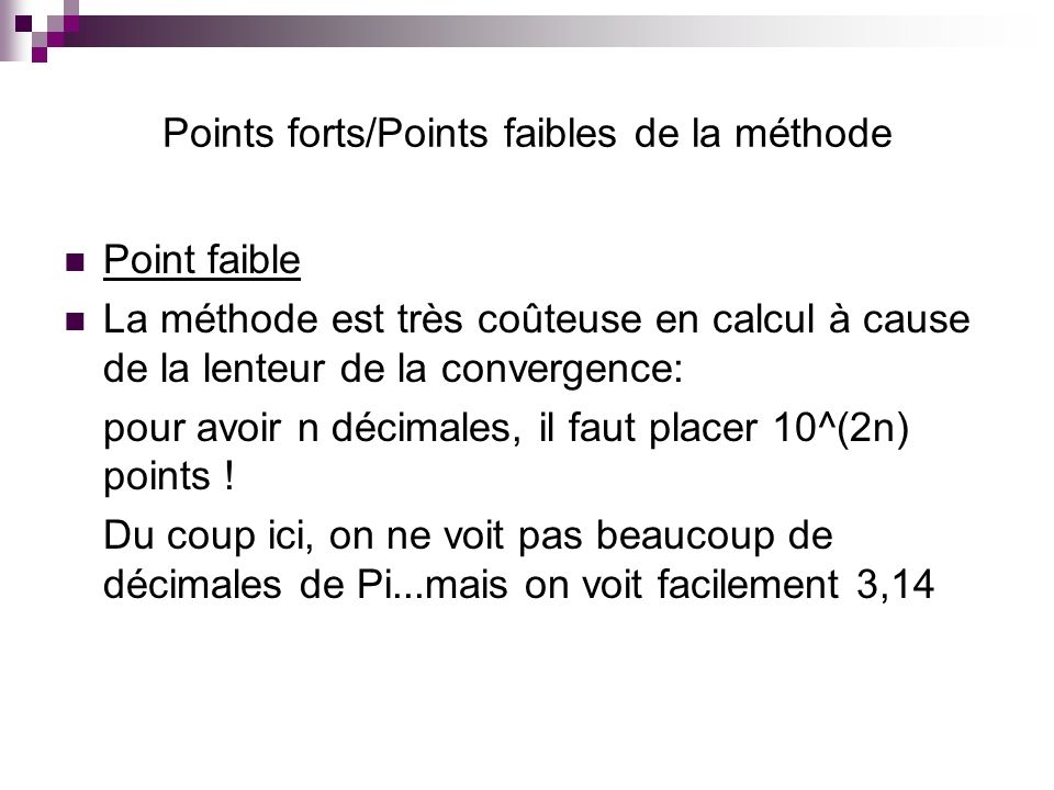 Points forts/Points faibles de la méthode