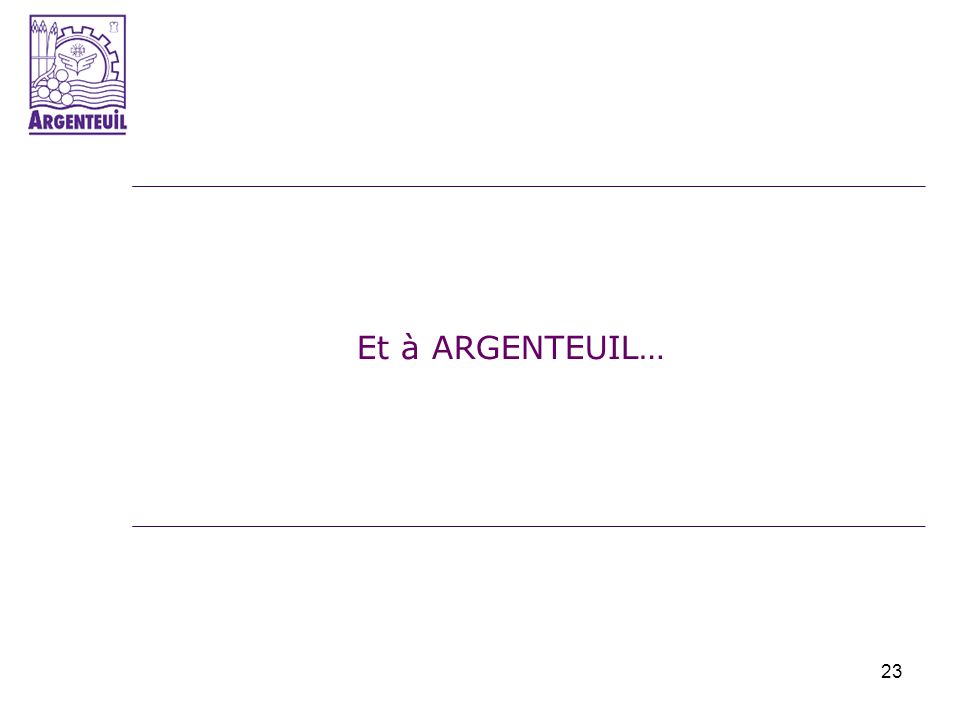 Et à ARGENTEUIL… 23