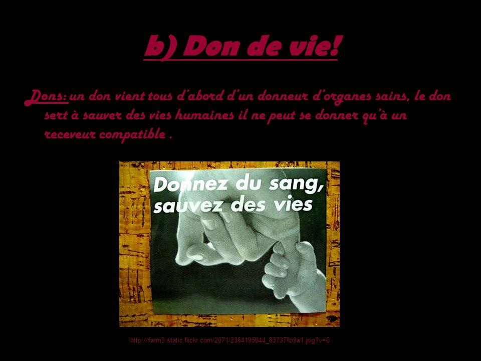 b) Don de vie!