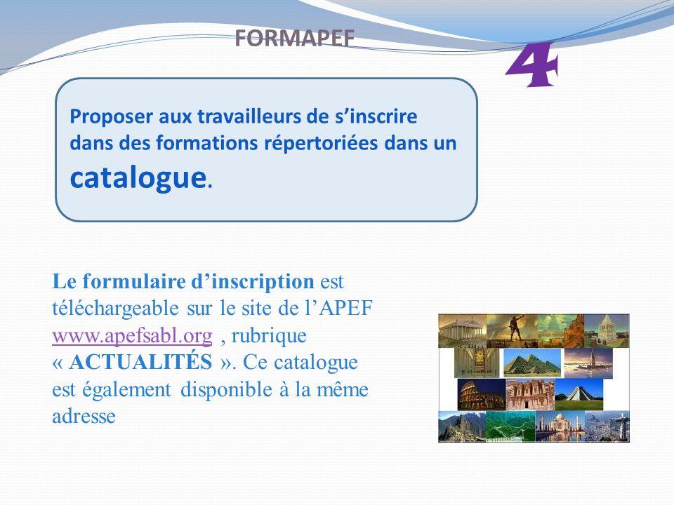 FORMAPEF 4. Proposer aux travailleurs de s'inscrire dans des formations répertoriées dans un catalogue.