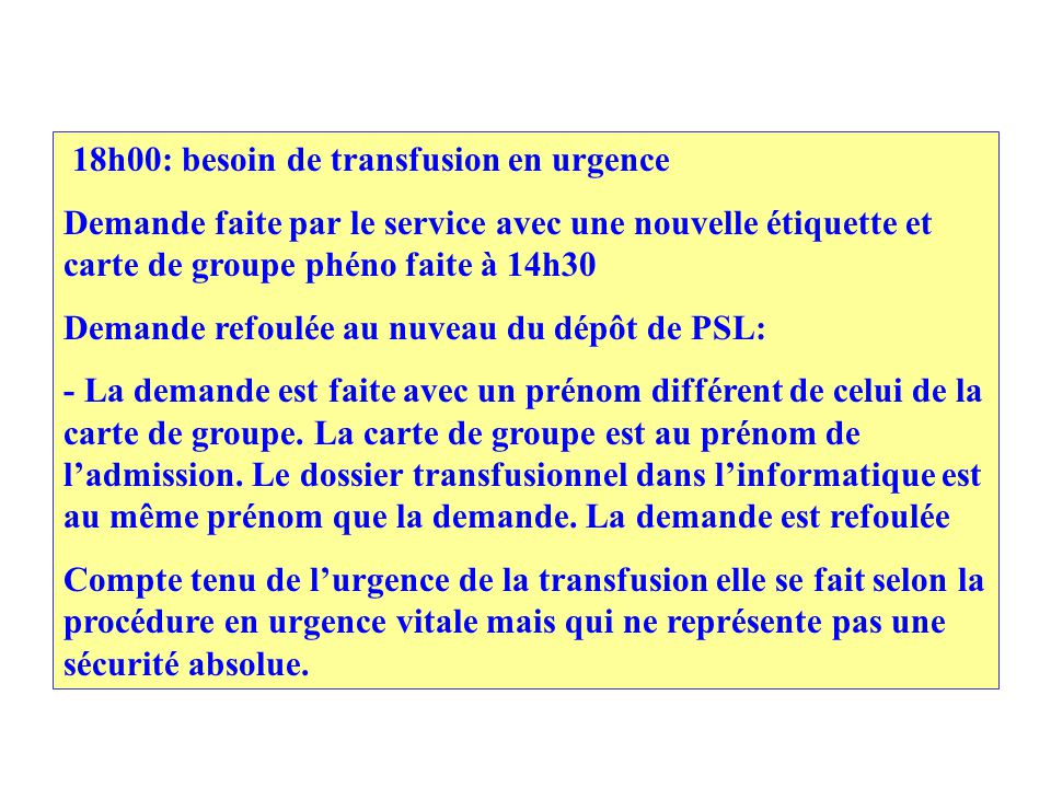 18h00: besoin de transfusion en urgence