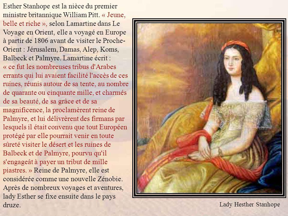 Esther Stanhope est la nièce du premier ministre britannique William Pitt. « Jeune, belle et riche », selon Lamartine dans Le Voyage en Orient, elle a voyagé en Europe à partir de 1806 avant de visiter le Proche-Orient : Jérusalem, Damas, Alep, Koms, Balbeck et Palmyre. Lamartine écrit :