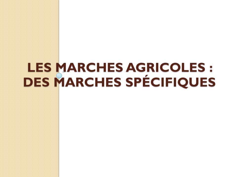 LES MARCHES AGRICOLES : DES MARCHES Spécifiques